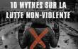 10 mythes sur la lutte non-violente